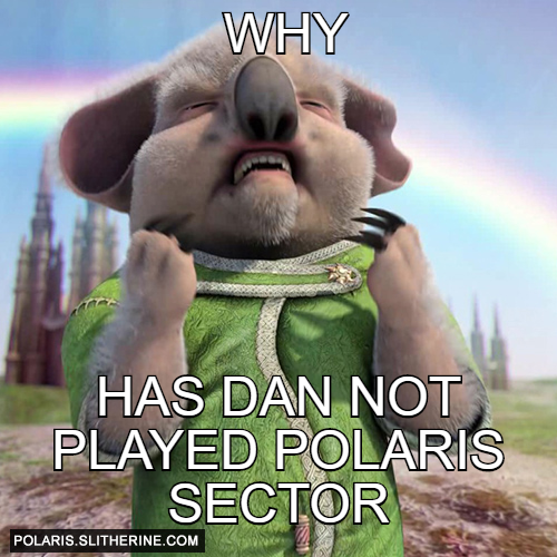 Why has Dan not played Polaris Sector